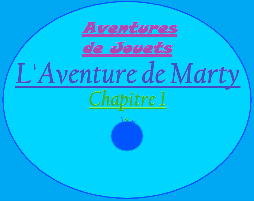 L'Aventure de Marty – Chapitre 1 (Version sans images)