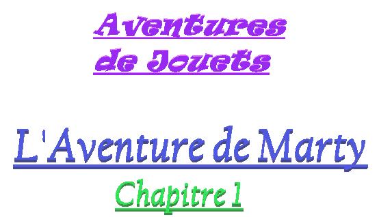 Titre de L'Aventure de Marty - Chapitre 1