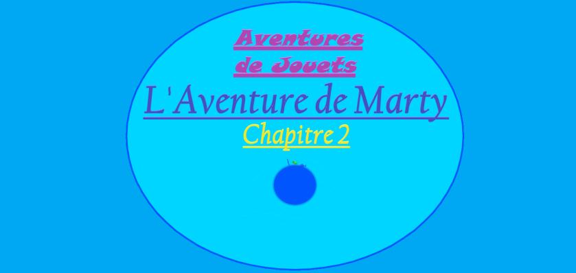 Aventures de Jouets - L'Aventure de Marty - Chapitre 2 - Couverture