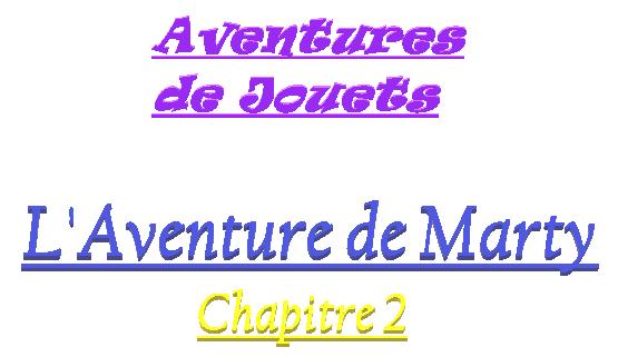 Titre de L'Aventure de Marty - Chapitre 2