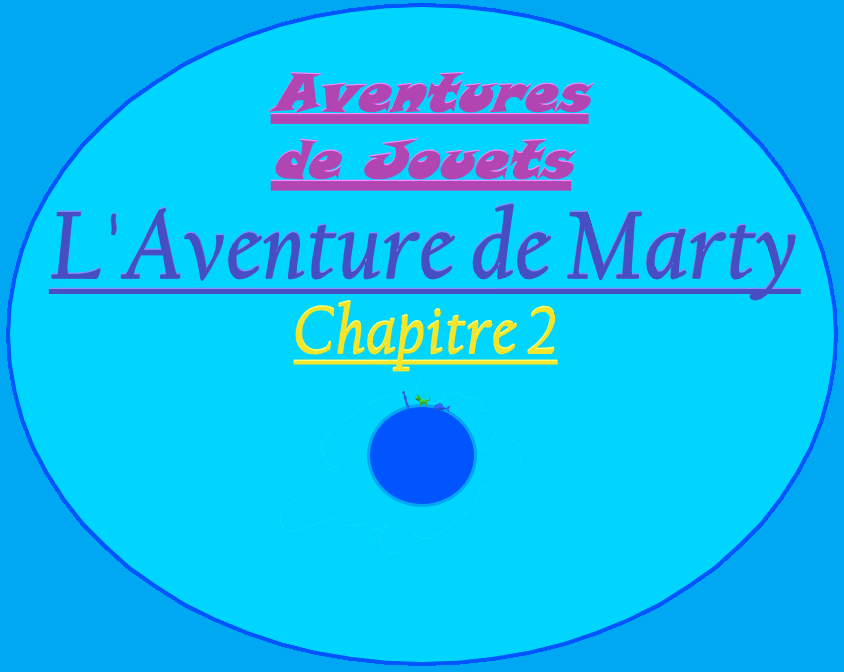 L'Aventure de Marty – Chapitre 2 (Version sans images)