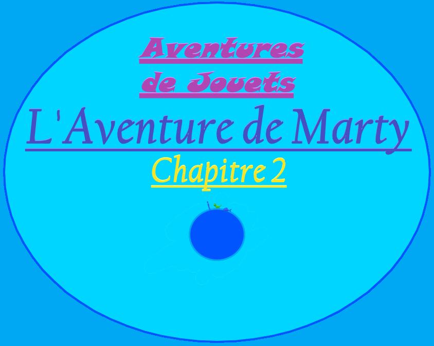 L'Aventure de Marty – Chapitre 2 (Version sansimages)