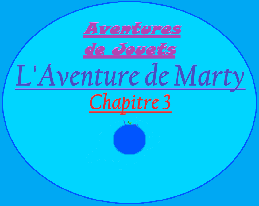 L'Aventure de Marty – Chapitre 3 (Version sans images)