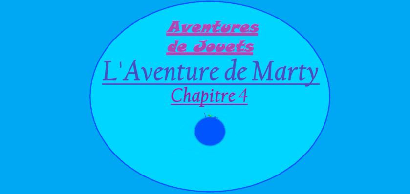 Aventures de Jouets - L'Aventure de Marty - Chapitre 4 - Couverture