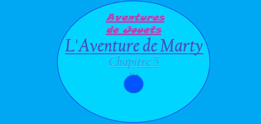 Aventures de Jouets - L'Aventure de Marty - Chapitre 5 - Couverture