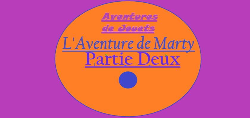 Aventures de Jouets - L'Aventure de Marty - Partie Deux - Couverture