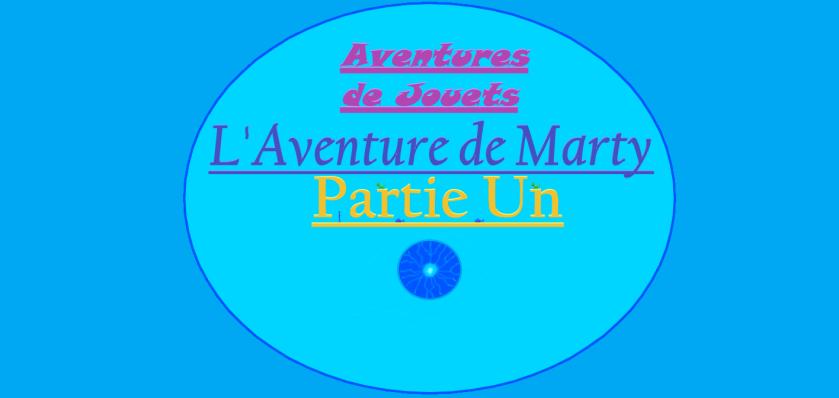 Aventures de Jouets - L'Aventure de Marty - Partie Un - Couverture