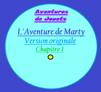 L'Aventure de Marty – Version originale : Chapitre 1 (sans images)