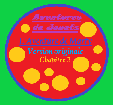 L'Aventure de Marty – Version originale : Chapitre 2 (sans images)