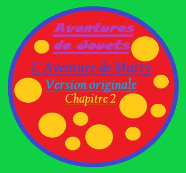 L'Aventure de Marty – Version originale : Chapitre 2 (sansimages)