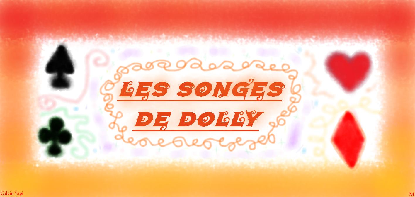 Premières informations sur «Les Songes de Dolly» et nouveau projet