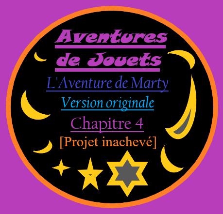 L'Aventure de Marty – Version originale : Chapitre 4 (sans images) [projet inachevé]