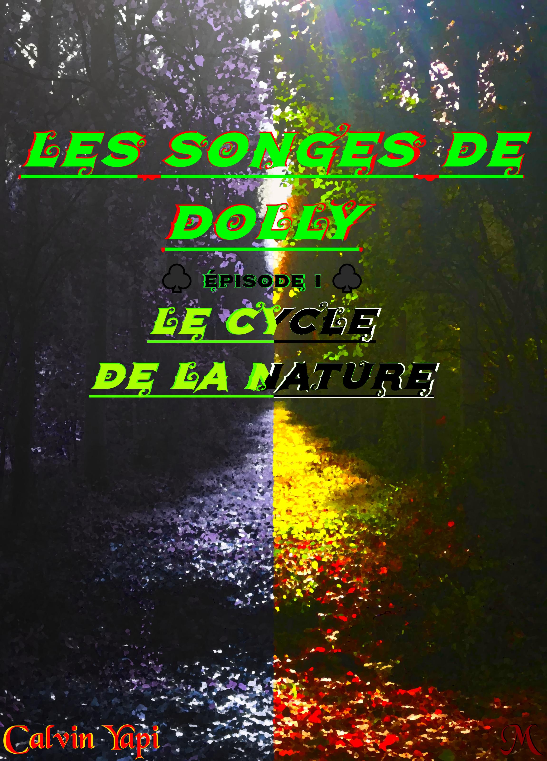 ♣ Les Songes de Dolly – Épisode I : Le Cycle de la Nature ♣