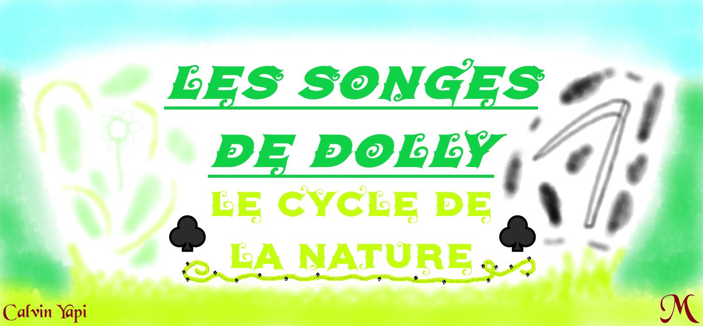 Sortie des Songes de Dolly : Le Cycle de la Nature